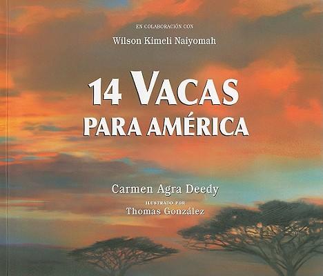 14 Vacas para America / 14 Cows for America By Deedy, Carmen Agra/ Gonzalez, Thomas (ILT)